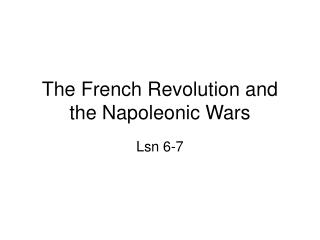 The French Revolution and the Napoleonic Wars