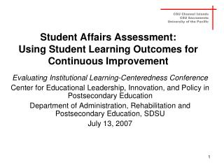 Student Affairs Assessment:  Using Student Learning Outcomes for Continuous Improvement