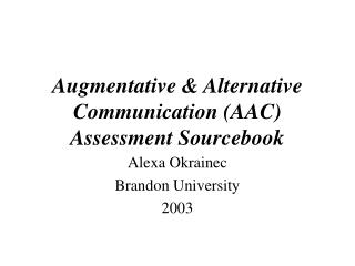 Augmentative & Alternative Communication (AAC) Assessment Sourcebook