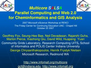 Multicore SALSA Parallel Computing and Web 2.0 for Cheminformatics and GIS Analysis