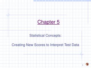 Statistical Concepts:  Creating New Scores to Interpret Test Data