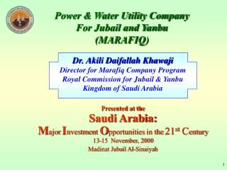 Presented at the Saudi Arabia: M ajor I nvestment O pportunities in the 21 st  C entury 13-15  November, 2000 Madinat Ju
