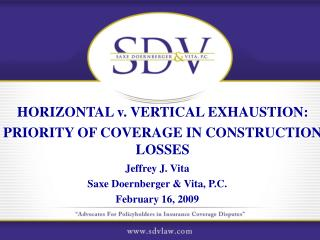 HORIZONTAL v. VERTICAL EXHAUSTION: PRIORITY OF COVERAGE IN CONSTRUCTION LOSSES