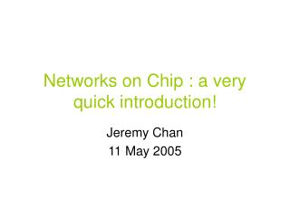 Networks on Chip : a very quick introduction