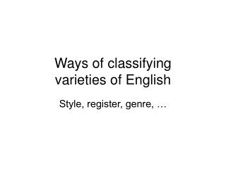 Ways of classifying  varieties of English