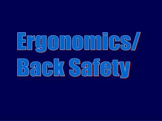 Ergonomics/ Back Safety