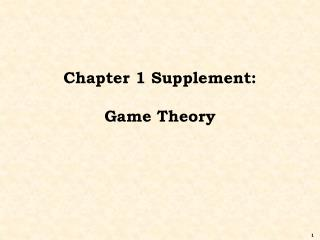 Chapter 1 Supplement:   Game Theory