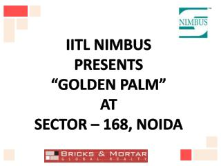 nimbus the golden palm sec 168 noida |+91-95600 92513| noida