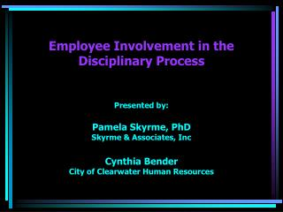 Employee Involvement in the Disciplinary Process