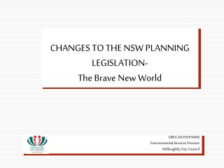 CHANGES TO THE NSW PLANNING LEGISLATION- The Brave New World