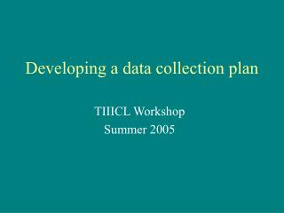 Developing a data collection plan