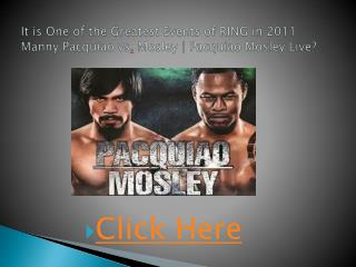 it is one of the greatest events of ring in 2011 manny pacqu