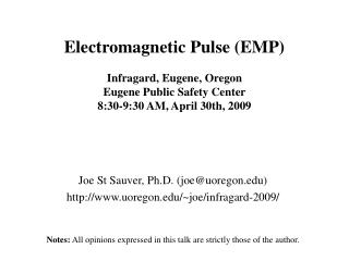 Electromagnetic Pulse (EMP) Infragard, Eugene, Oregon Eugene Public Safety Center 8:30-9:30 AM, April 30th, 2009
