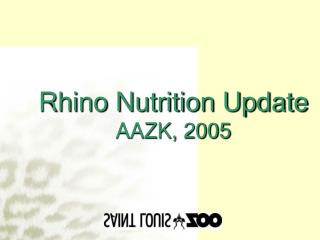Rhino Nutrition Update AAZK, 2005