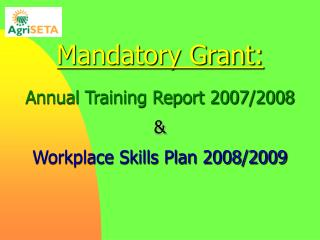Mandatory Grant:  Annual Training Report 2007