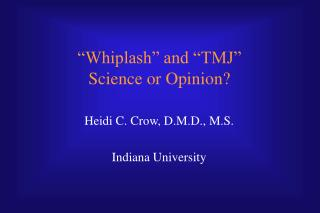 Whiplash  and  TMJ   Science or Opinion