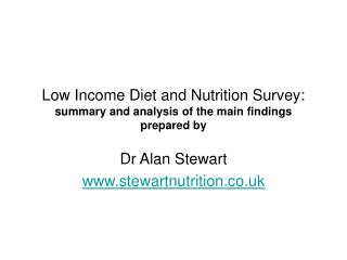 Low Income Diet and Nutrition Survey: summary and analysis of the main findings prepared by