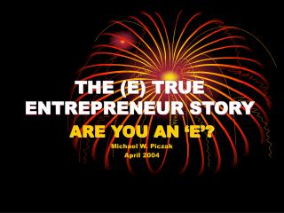 THE E TRUE ENTREPRENEUR STORY