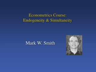 Econometrics Course: Endogeneity & Simultaneity