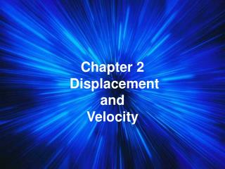 Chapter 2  Displacement and Velocity