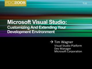 Microsoft Visual Studio:  Customizing And Extending Your Development Environment