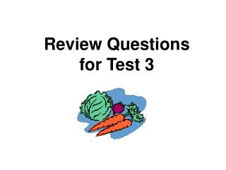 Review Questions for Test 3