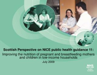 scottish perspective on nice public health guidance 11:improving the nutrition of pregnant and breastfeeding mothers and