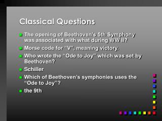 Classical Questions