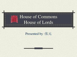 House of Commons House of Lords