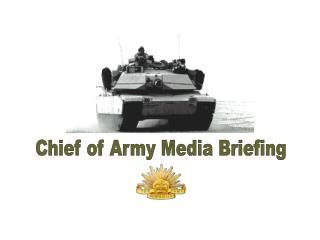 Chief of Army Media Briefing