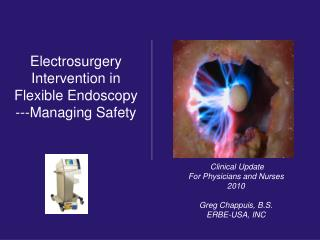 Electrosurgery  Intervention in  Flexible Endoscopy ---Managing Safety