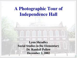 A Photographic Tour of Independence Hall