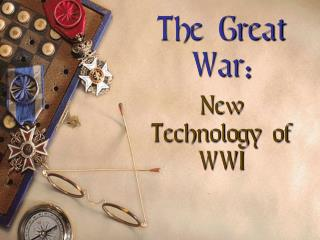 The Great War: New Technology of WWI
