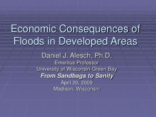 Economic Consequences of Floods in Developed Areas