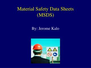 Material Safety Data Sheets (MSDS)