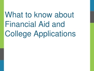 What to know about Financial Aid and College Applications