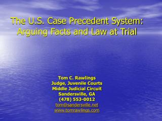 The U.S. Case Precedent System: Arguing Facts and Law at Trial