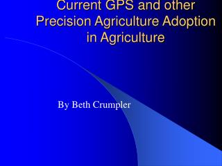 Current GPS and other Precision Agriculture Adoption in Agriculture
