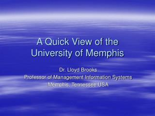 A Quick View of the  University of Memphis