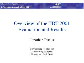 Overview of the TDT 2001 Evaluation and Results