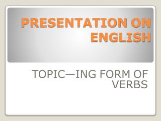 PRESENTATION ON ENGLISH