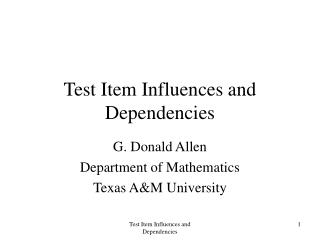 Test Item Influences and Dependencies