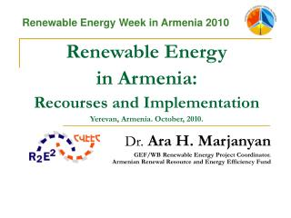Renewable Energy  in Armenia:  Recourses and Implementation Yerevan, Armenia. October, 2010.