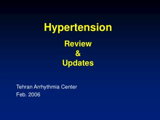 Hypertension Review & Updates