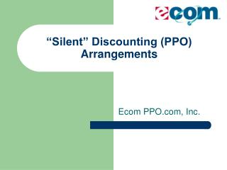 """Silent"" Discounting (PPO) Arrangements"