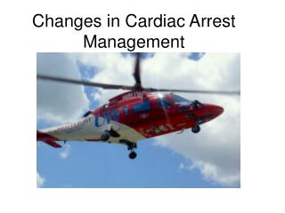 Changes in Cardiac Arrest Management