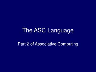 The ASC Language