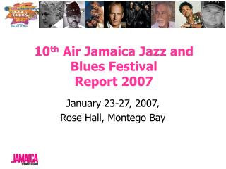 10th Air Jamaica Jazz and Blues Festival  Report 2007