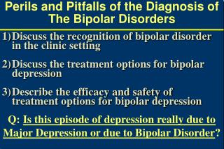 Perils and Pitfalls of the Diagnosis of The Bipolar Disorders