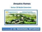 Original Booking @ 09654435045 %% Amaatra Homes Noida Extens